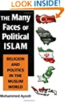 The Many Faces of Political Islam: Re...