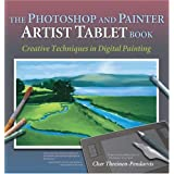 The Photoshop and Painter Artist Tablet Bookby Cher Threinen-Pendarvis