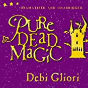 Pure Dead Magic (Unabridged and Dramatised) | [Debi Gliori]