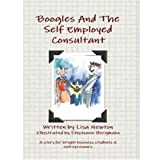 Boogles and the Self Employed Consultant: A Story for Bright Business Students & Entrepreneursby Lisa Newton