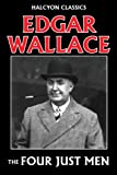 The Four Just Men by Edgar Wallace (Unexpurgated Edition) (Halcyon Classics) BESTES ANGEBOT