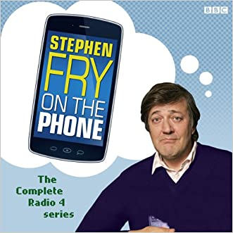 Stephen Fry On The Phone  The Complete Radio 4 Series written by Stephen Fry