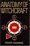 Anatomy of Witchcraft (Frontiers of the unknown) (0285620479) by Haining, Peter