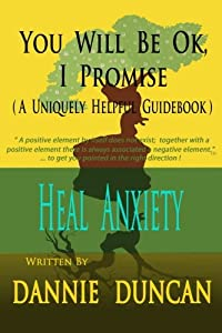 You Will Be OK I Promise!: (A Uniquely Helpful Guidebook)