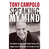 Speaking My Mind: The Radical Evangelical Prophet Tackles the Tough Issues Christians Are Afraid to Faceby Tony Campolo