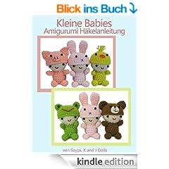 Kleine Babies Amigurumi H�kelanleitung (Kleine und niedliche Amigurumi 1)