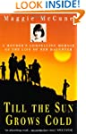 Till the Sun Grows Cold: A Mother's C...