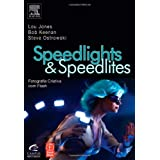 Speedlights & Speedlites: Creative Flash Photography at the Speed of Lightby Lou Jones