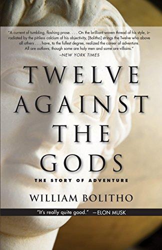 Twelve Against the Gods The Story of Adventure [Bolitho, William] (Tapa Blanda)