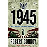 1945: A Novel ~ Robert Conroy