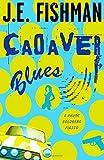 Cadaver Blues: A Phuoc Goldberg Fiasco (Volume 1)