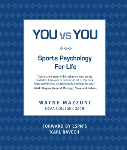 You vs. You: Sport Psychology for Life