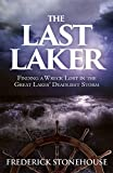 img - for The Last Laker, FInding a Wreck Lost in the Great Lakes' Deadliest Storm book / textbook / text book