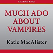 Much Ado About Vampires: A Dark Ones Novel | [Katie MacAlister]