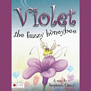 Violet, the Fuzzy Honeybee Audiobook
