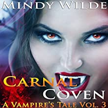 Carnal Coven: A Vampire's Tale, Book 3 (       UNABRIDGED) by Mindy Wilde Narrated by Pamela Monty