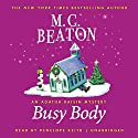 Busy Body Audiobook by M. C. Beaton Narrated by Penelope Keith