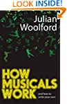 How Musicals Work: And How to Write Y...