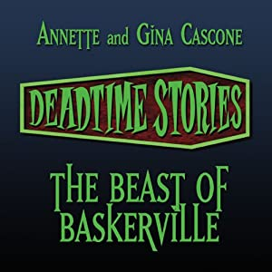 The Beast of Baskerville: Deadtime Stories | [Annette Cascone, Gina Cascone]