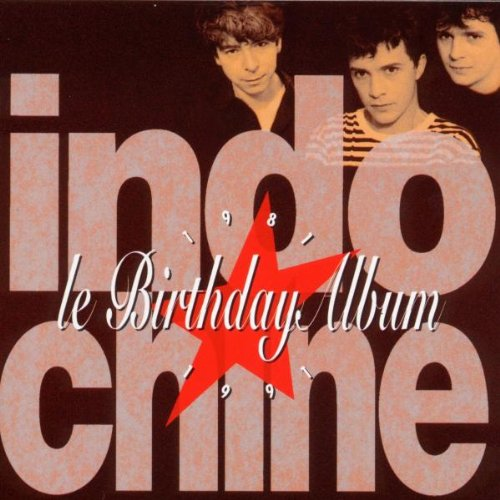 Indochine - Le birthday album 1981-1991 - Zortam Music