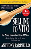 Selling to VITO the Very Important Top Officer: Get to the T...