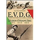 E.V.D.G. - Engagés Volontaires pour la Durée de la Guerre à la Légion étrangère
