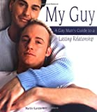 My Guy: A Gay Man's Guide to a Lasting Relationship