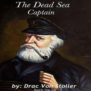 The Dead Sea Captain | [Drac Von Stoller]