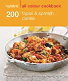 200 Tapas & Spanish Dishes: Hamlyn All Colour Cookbook