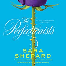 The Perfectionists (       UNABRIDGED) by Sara Shepard Narrated by Cassandra Morris