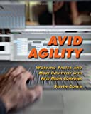 Avid Agility: Working Faster and More Intuitively with Avid Media Composer