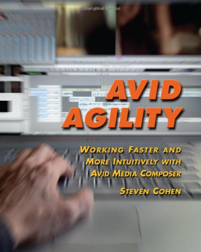 Avid Agility: Working Faster and More Intuitively with...