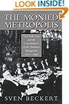 The Monied Metropolis: New York City...
