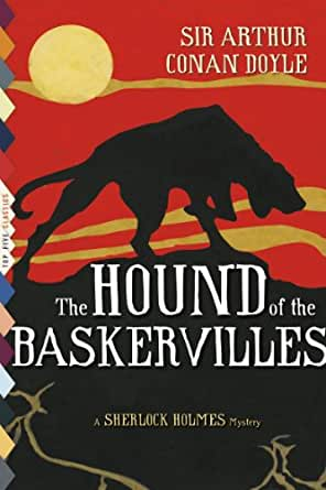 a review of the hound of baskervilles by sir arthur conan doyle The hound of the baskervilles (9780486282145) by sir arthur conan doyle i'm the author/artist and i want to review the hound of the baskervilles.
