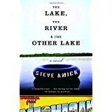 The Lake, the River & the Other Lakeby Steve Amick