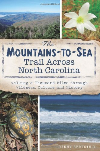 The Mountains-to-Sea Trail Across North Carolina:: Walking a Thousand Miles through Wildness, Culture and History (Natural History)