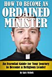 img - for How to Become an Ordained Minister: An Essential Guide for Your Journey to Become a Religious Leader book / textbook / text book