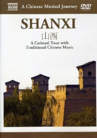 Naxos Scenic Musical Journeys Shanxi A Cultural Tour with Traditional Chinese Music