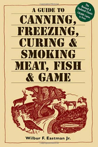 A Guide to Canning, Freezing, Curing & Smoking