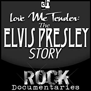Love Me Tender: The Elvis Presley Story | [Geoffrey Giuliano]