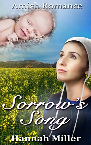 Amish Romance: Sorrow's Song (Inspirational Pregnancy Historical Fiction Amish Christian Romance) (Contemporary Women's Religious Christian Short Stories Book 1)