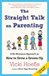 The Straight Talk on Parenting: A No-...