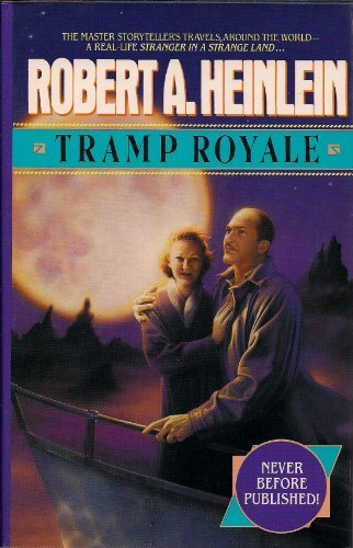 Tramp Royale 1st edition by Heinlein, Robert A. (1992) Hardcover