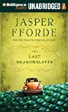 img - for By Jasper Fforde The Last Dragonslayer (The Chronicles of Kazam) (Unabridged) [Audio CD] book / textbook / text book