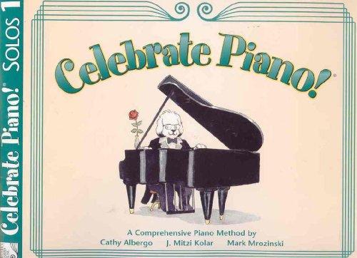 Celebrate Piano! Solos, 1: A Comprehensive Piano Method