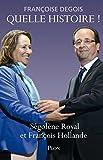 Quelle histoire ! S�gol�ne Royal et Fran�ois Hollande