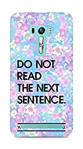 AMEZ do not read the next sentence i like you Back Cover For Asus Zenfone Selfie