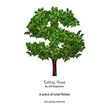 Eating Trees: A Piece of Total Fiction (       UNABRIDGED) by Jeff Koppelson Narrated by A. T. Al Benelli