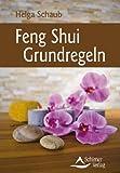 Feng Shui Grundregeln - Feng-Shui so schnell und einfach wie nie zuvor - (neue Ausgabe)