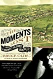 The Moments Lost: A Midwest Pilgrim's Progress (0312426771) by Olds, Bruce